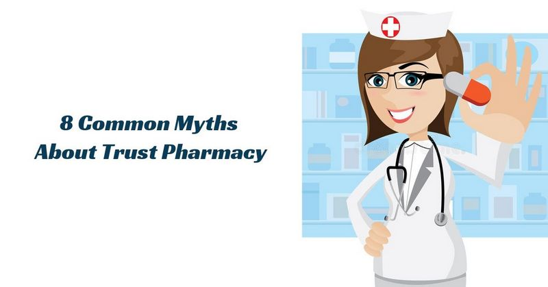 8 Common Myths About Trust Pharmacy