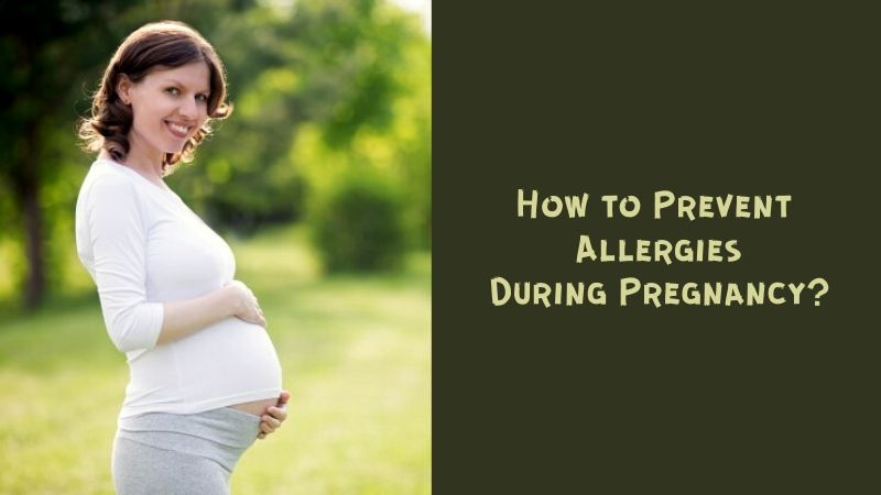 Prevention of allergies during pregnancy